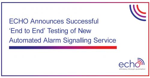 ECHO Announces Successful End to End Testing of New Automated Alarm Signalling Service